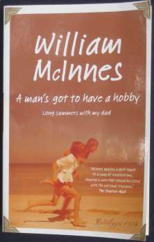 A man's got to have a hobby - William McInnes