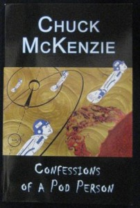 Confessions of a Pod Person by Chuck McKenzie