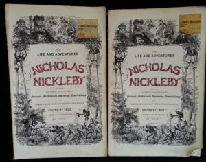 "The Life and Adventures of Nicholas Nickleby containing a faithful account of the fortunes, misfortunes, uprisings, downfallings and complete career of the Nickelby Family edited by ""Boz."" with illustrations by ""Phiz."""