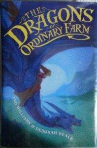 The Dragons of Ordinary Farm by Tad Williams & Deborah Beale