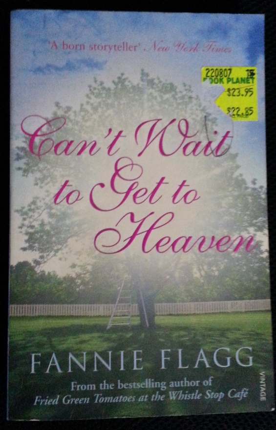 Cant Wait To Get To Heaven Fannie Flagg