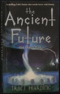 Ancient Future: The Dark Ages by Traci Harding