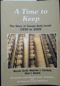A Time to Keep: The Story of Temple Beth israel: 1930 to 2005 by Werner Graff, Malcom J Turnbull, Eliot J Baskin